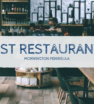 Best Restaurants Mornington Peninsula